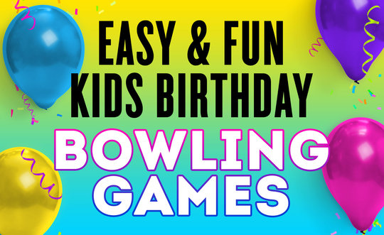 Easy & Fun Kids Birthday Bowling Games