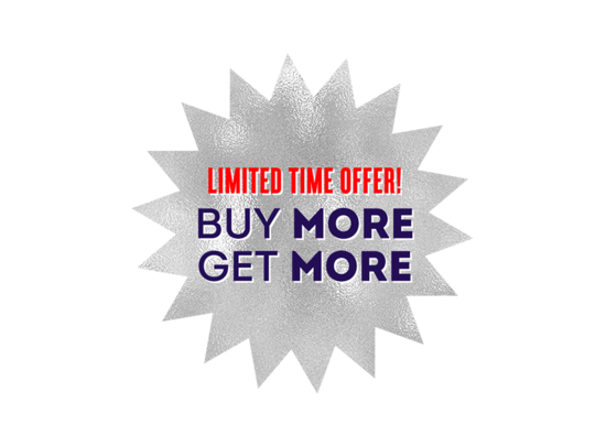 limited time offer, buy more get more