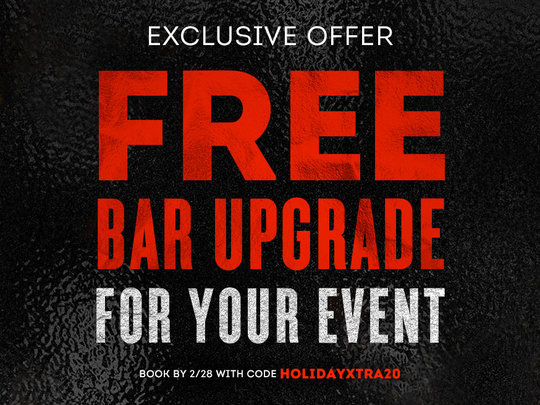 text: exclusive offer free bar upgrade for your event book by 2/28 with code HOLIDAYXTRA20