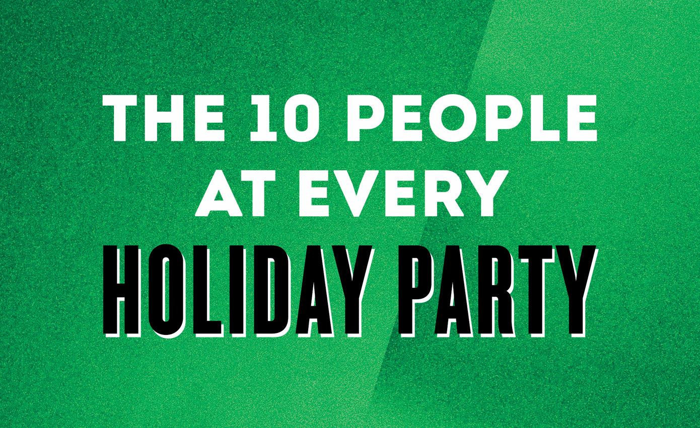 'The 10 People at Every Holiday Party' written on top of green foil